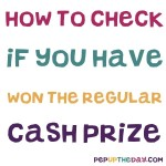 A cash prize is given on random days in the daily newsletter. We explain here how to see if you have won...