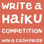Write a Haiku Poem Competition... £20 cash prize