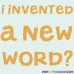 Joke: I invented a new word!