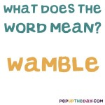 What does the word Wamble mean? Anything to do with Wimbledon Common? Well maybe yes!!